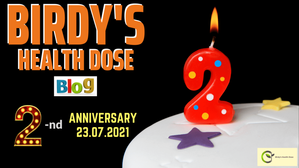 Hi everyone, for all the followers of this blog (old, and new), I just want to announce to you that today is the Birdy's Health Dose 2-nd anniversary!